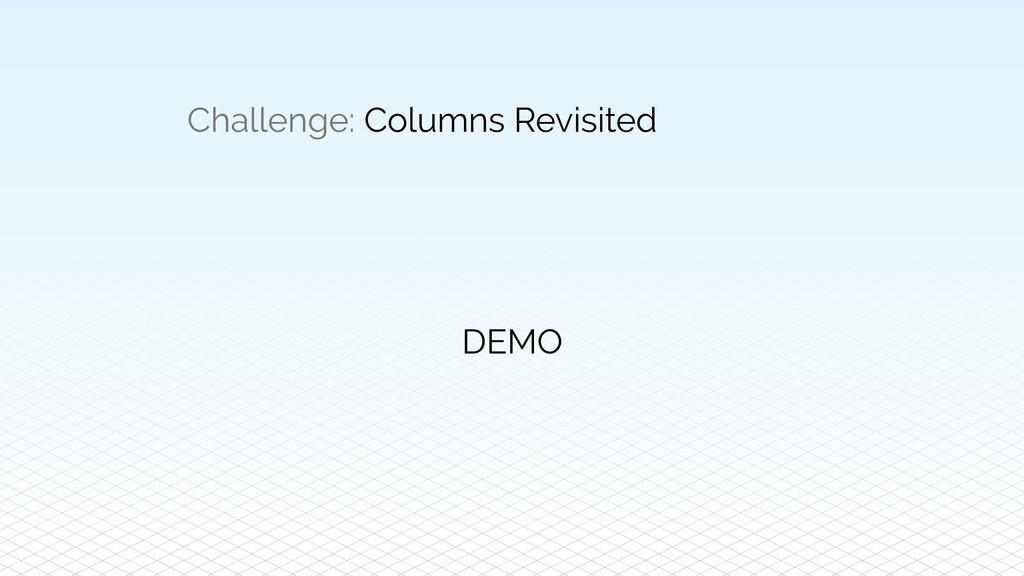 Challenge: Columns Revisited DEMO
