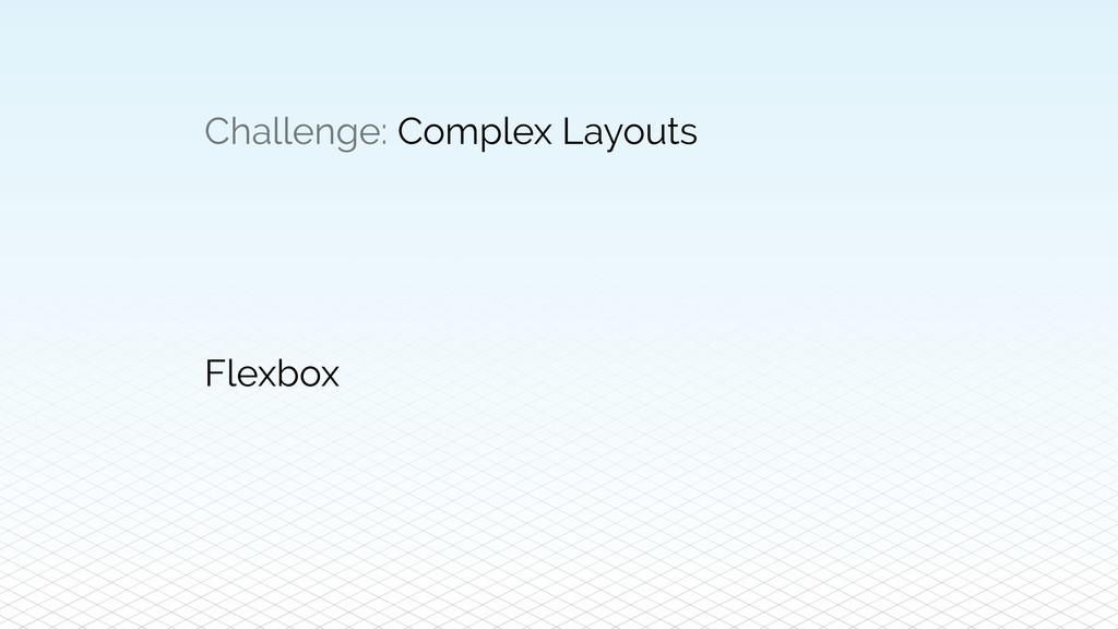 Challenge: Complex Layouts Flexbox