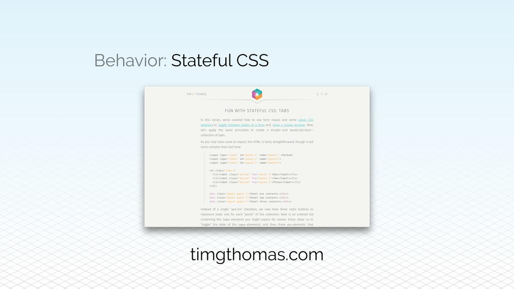 Behavior: Stateful CSS timgthomas.com