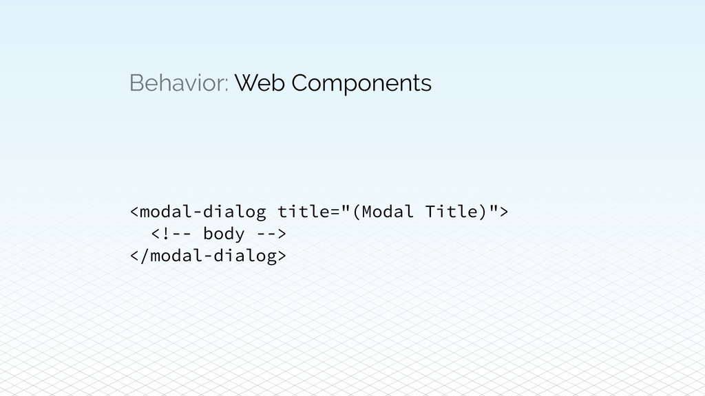 "Behavior: Web Components <modal-dialog title=""(..."