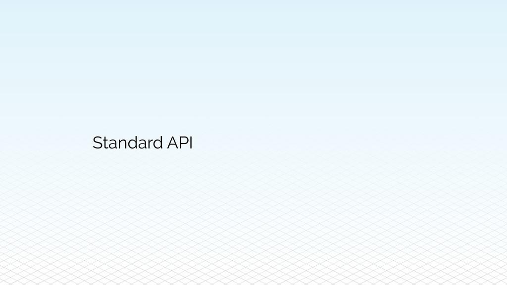 Standard API