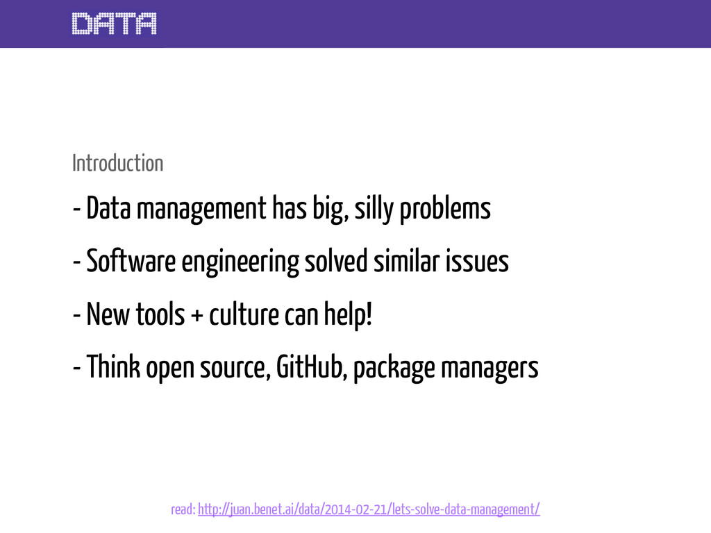 Introduction - Data management has big, silly p...
