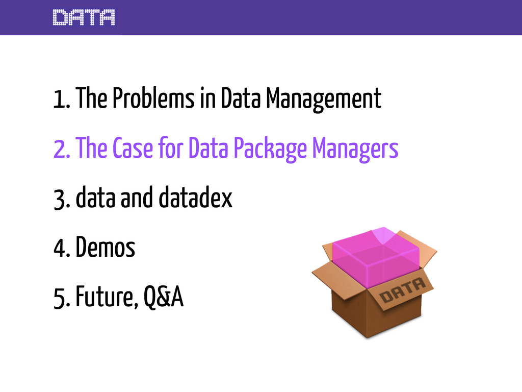 1. The Problems in Data Management 2. The Case ...