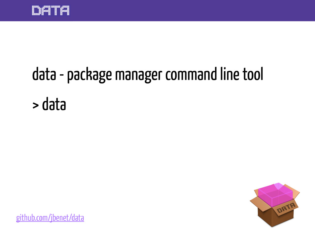 data - package manager command line tool > data...