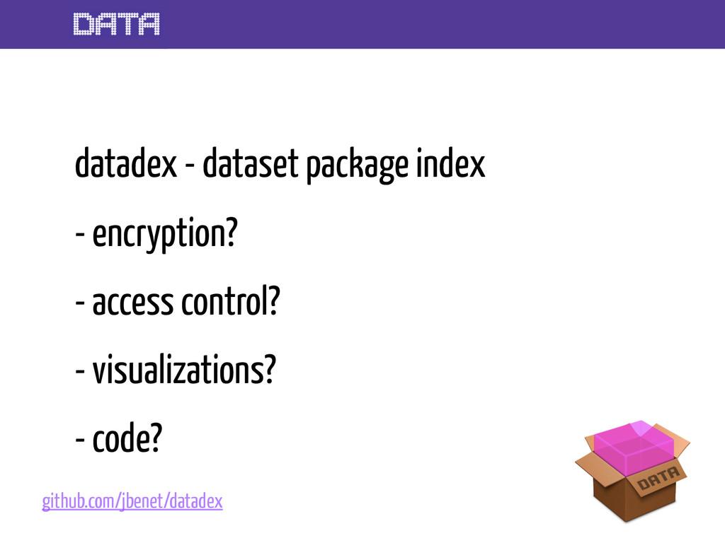 datadex - dataset package index - encryption? -...