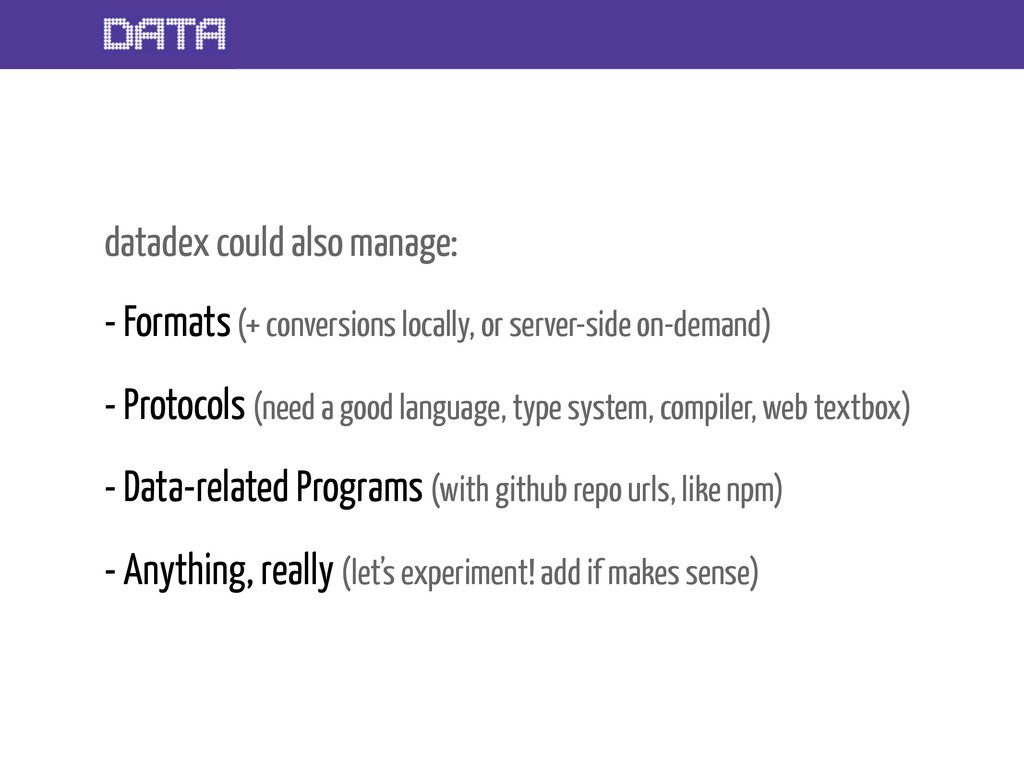 datadex could also manage: - Formats (+ convers...