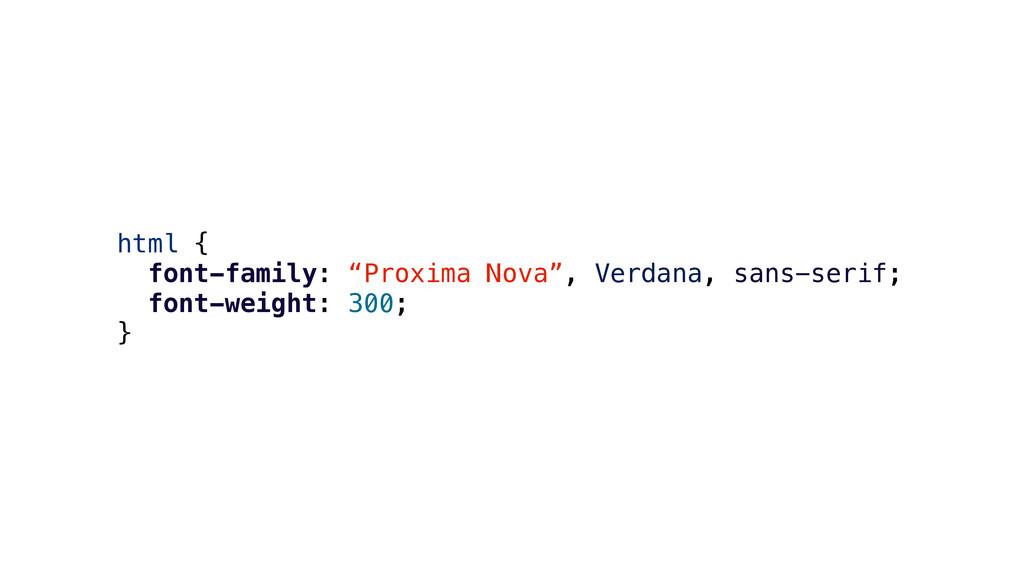 "html { font-family: ""Proxima Nova"", Verdana, sa..."