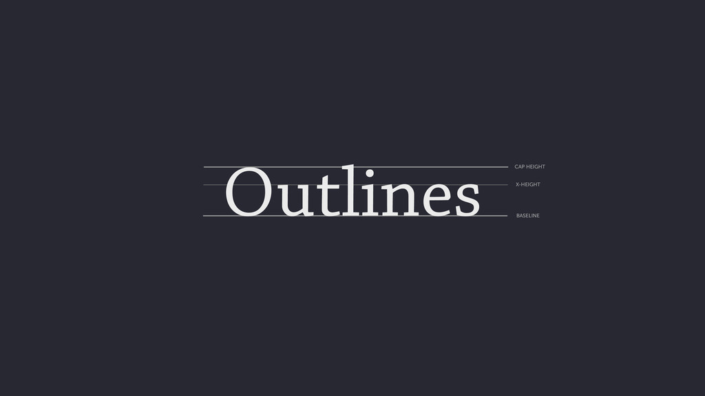 Outlines BASELINE X-HEIGHT CAP HEIGHT