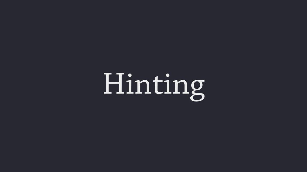 Hinting
