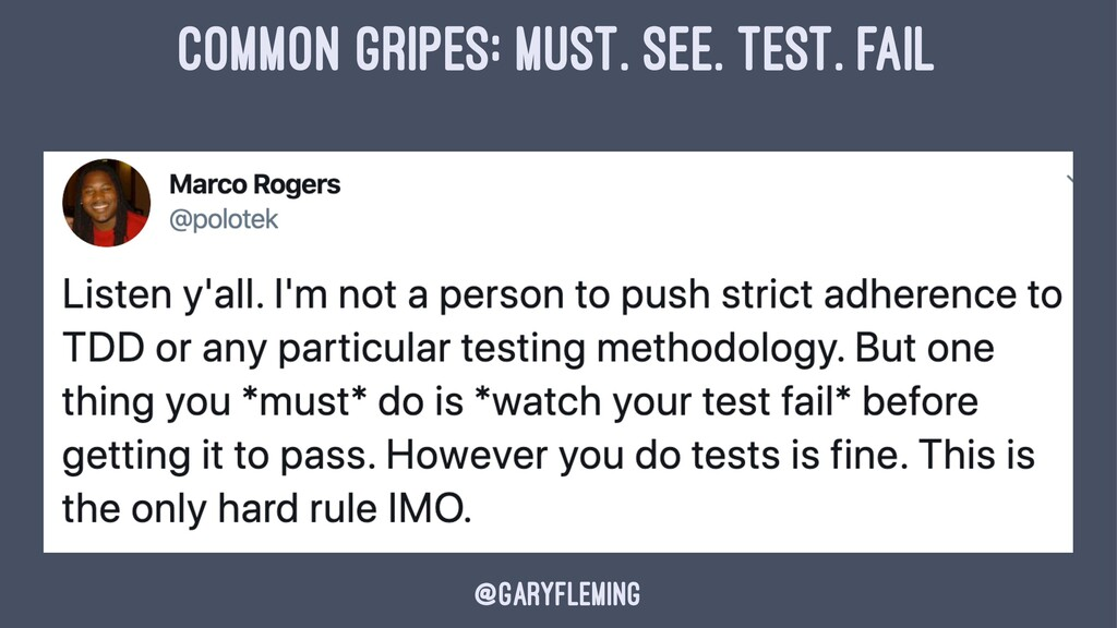 COMMON GRIPES: MUST. SEE. TEST. FAIL @garyflemi...