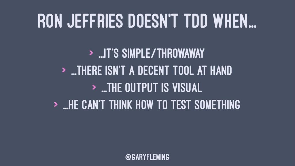 RON JEFFRIES DOESN'T TDD WHEN... > ...It's simp...