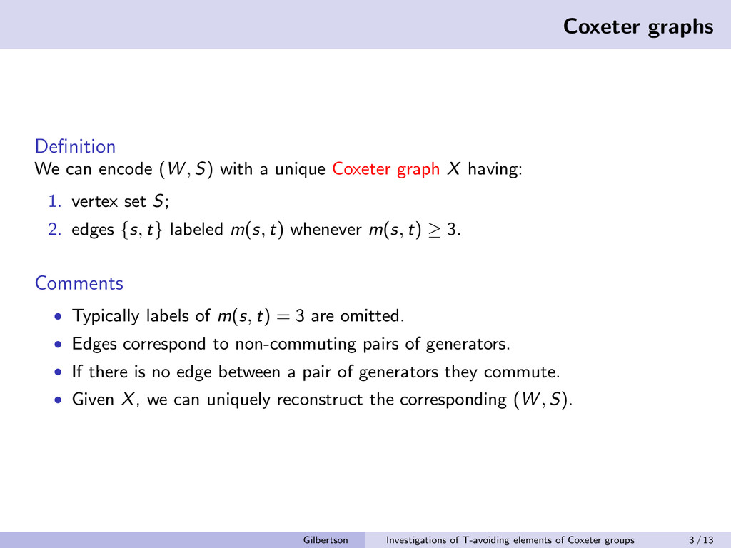 Coxeter graphs Definition We can encode (W , S) ...