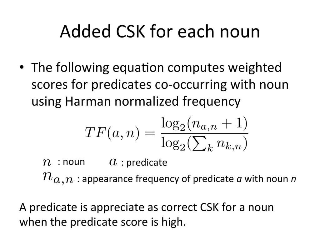 Added CSK for each noun he weight...