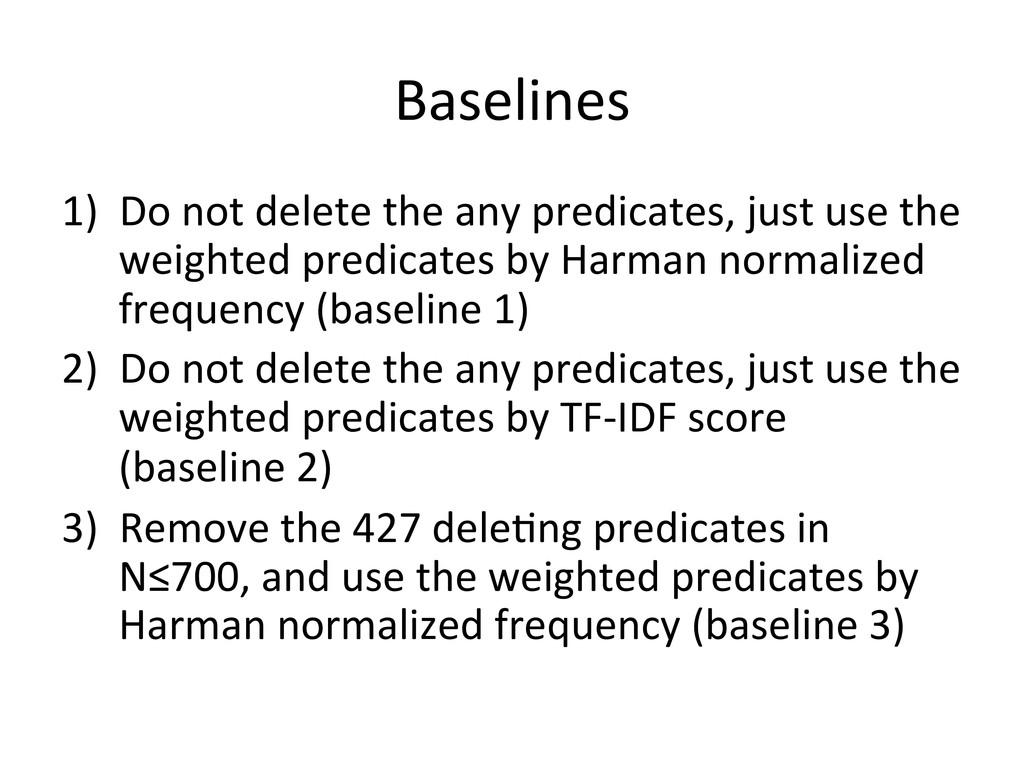 Baselines 1) Do not delete the a...