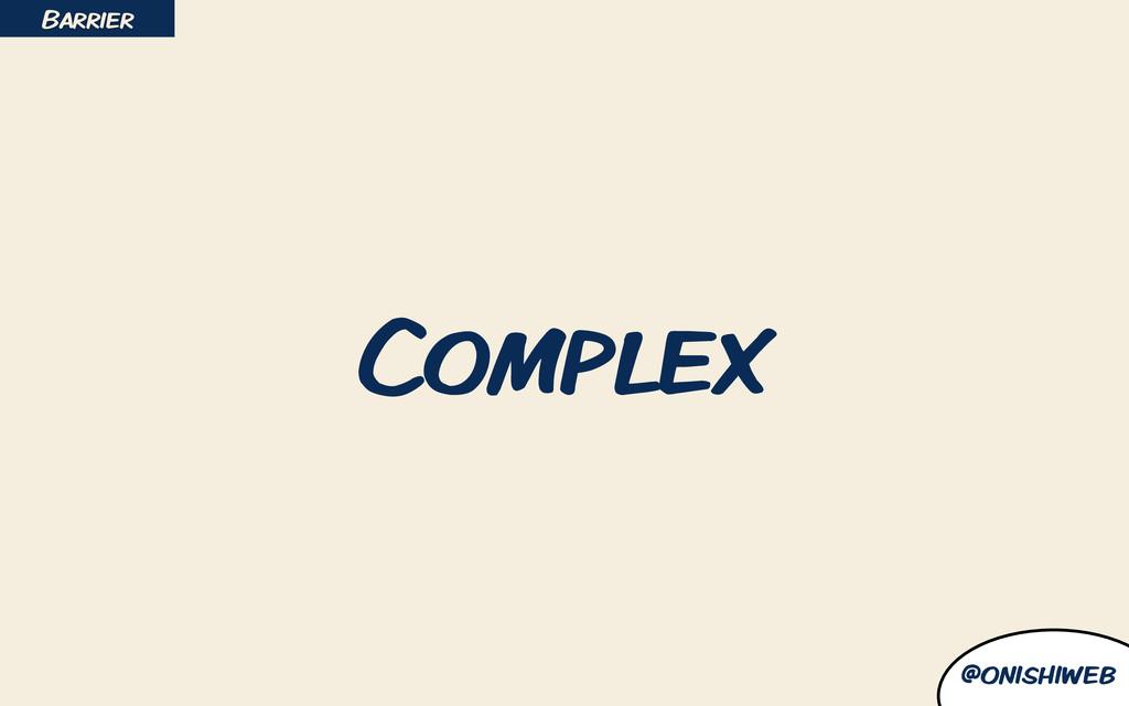 @onishiweb Complex Barrier