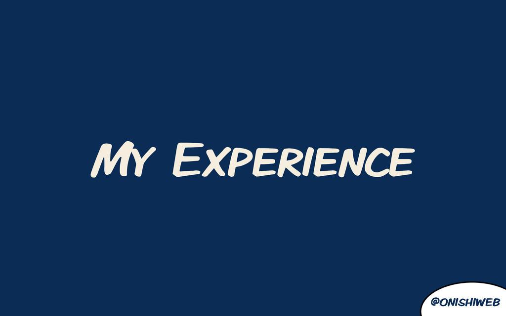 @onishiweb My Experience