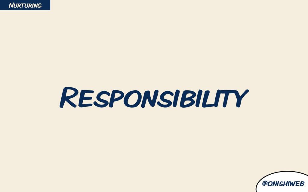 @onishiweb Responsibility Nurturing