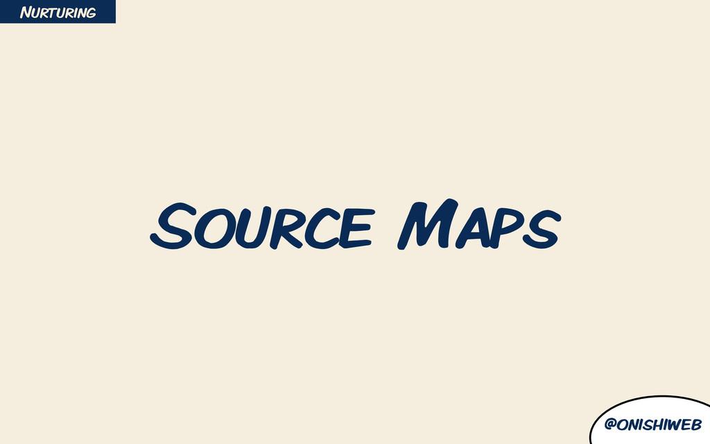 @onishiweb Source Maps Nurturing