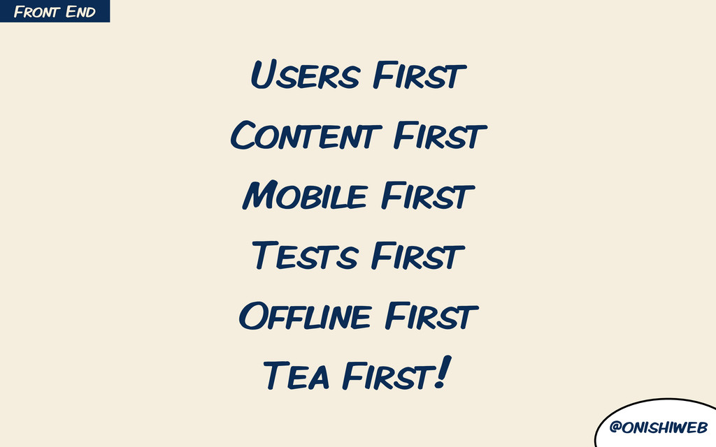 @onishiweb Users First Content First Mobile Fir...