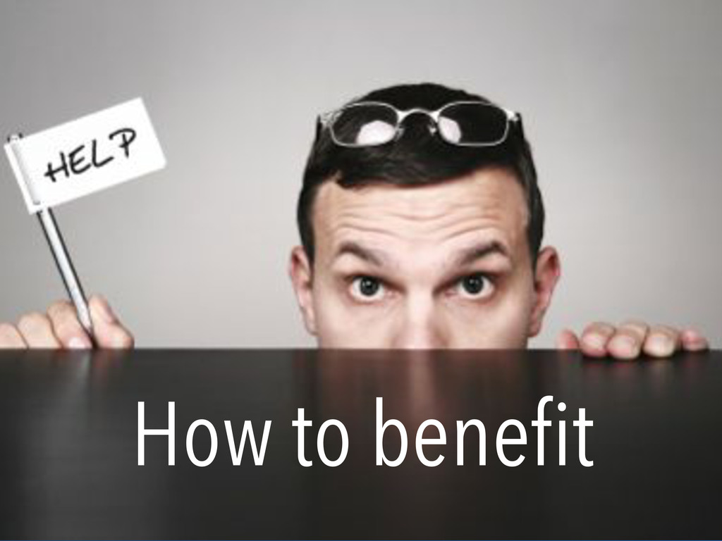 How to benefit