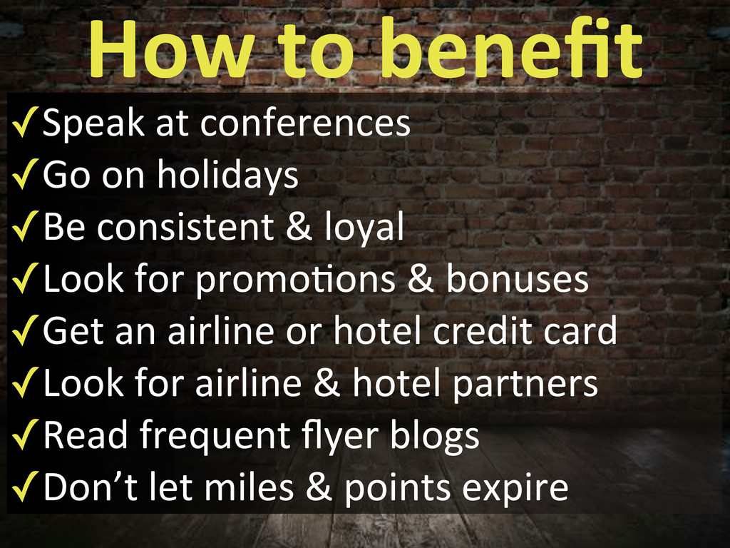How$to$benefit ✓Speak'at'conferences ✓Go'on'holi...