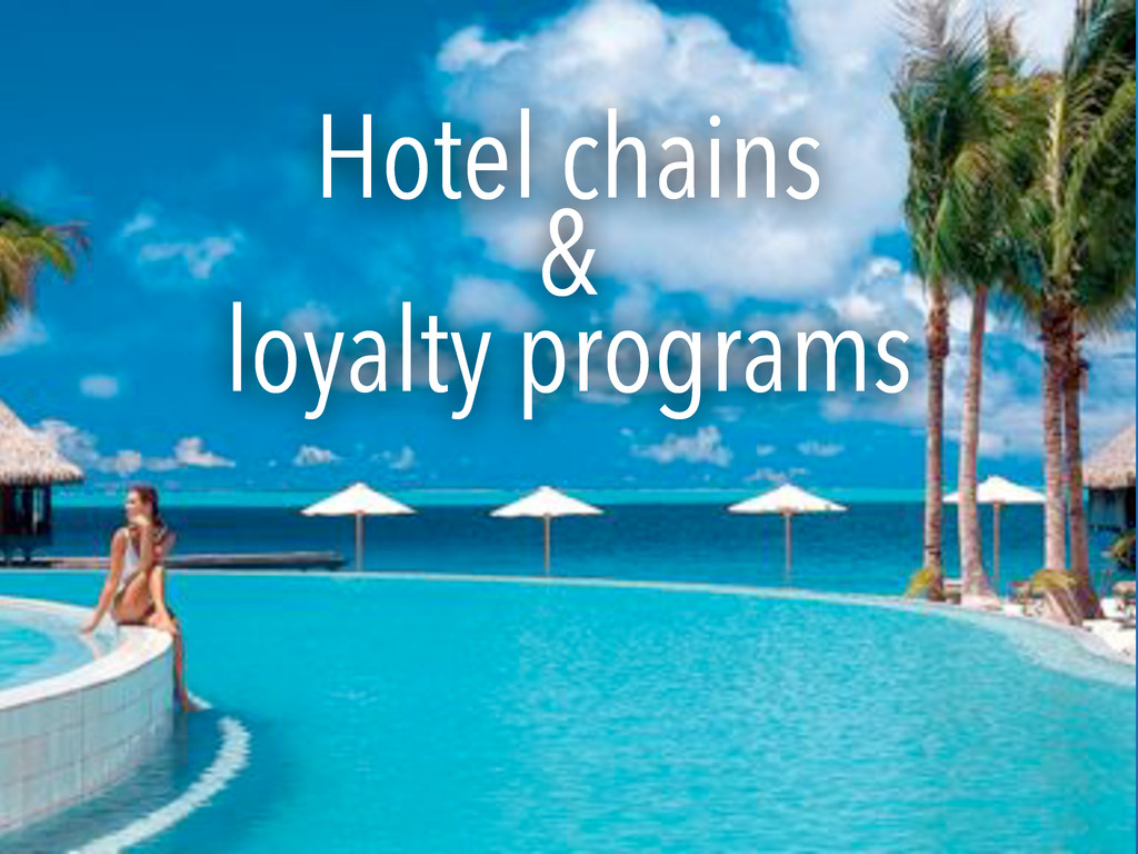Hotel chains & loyalty programs