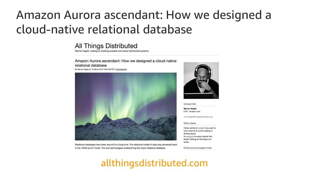Amazon Aurora ascendant: How we designed a clou...