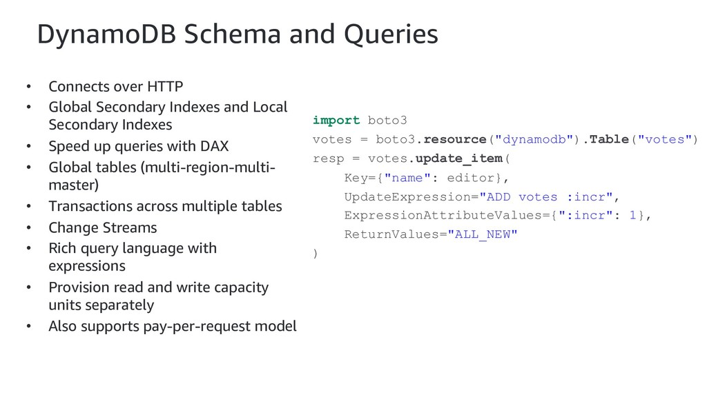 DynamoDB Schema and Queries • Connects over HTT...