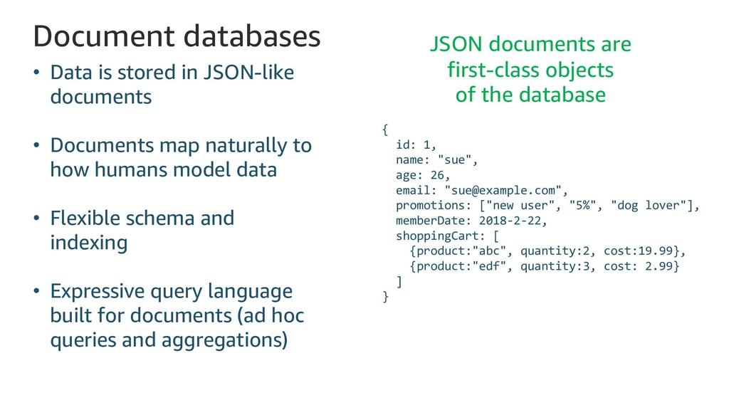 Document databases • Data is stored in JSON-lik...