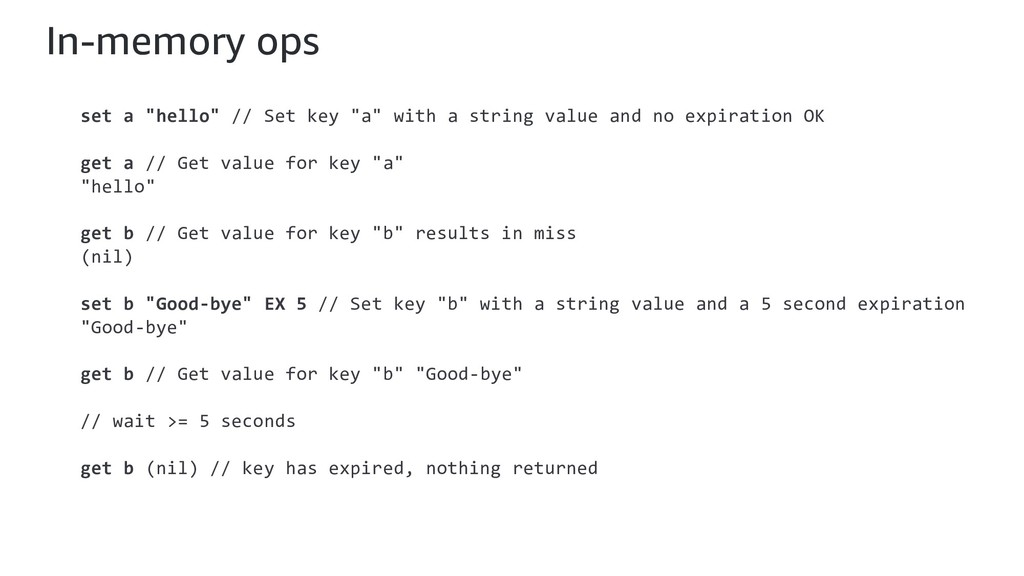 """In-memory ops set a """"hello"""" // Set key """"a"""" with..."""