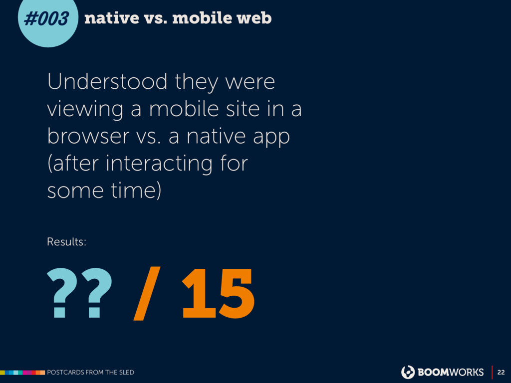 POSTCARDS FROM THE SLED 22 native vs. mobile we...