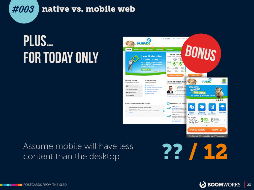 POSTCARDS FROM THE SLED 23 native vs. mobile we...