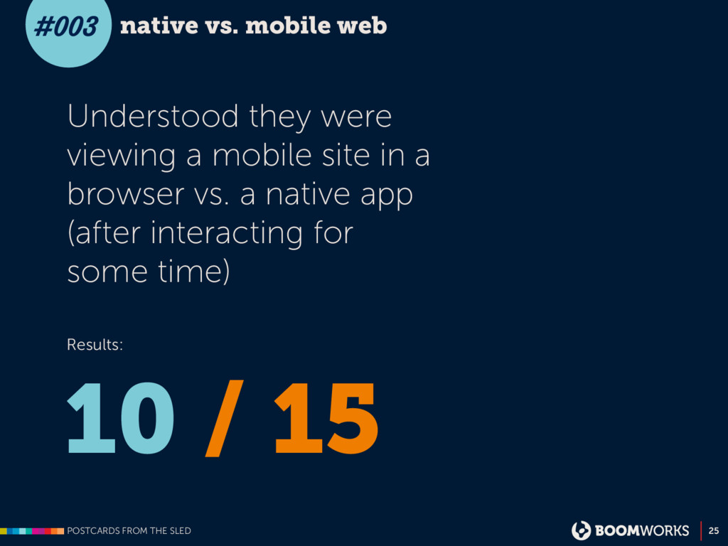 POSTCARDS FROM THE SLED 25 native vs. mobile we...