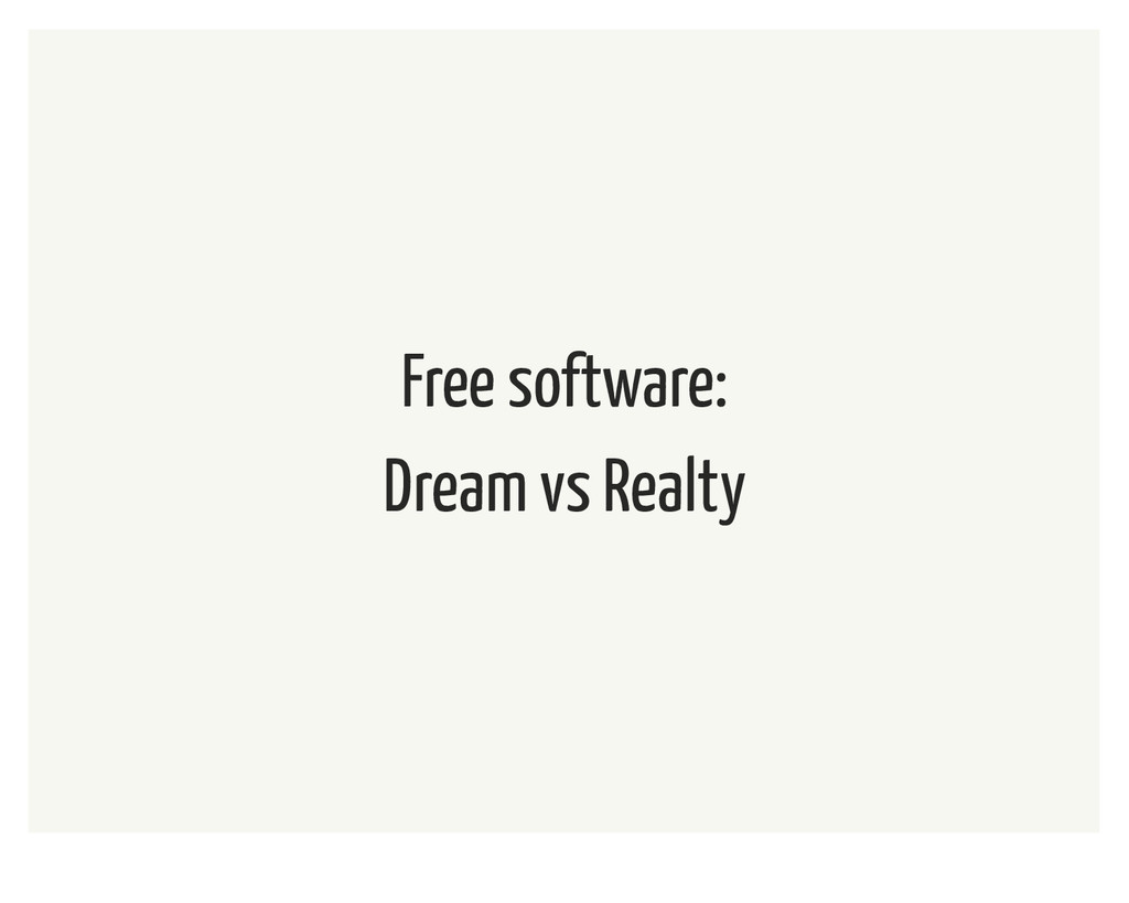 Free software: Dream vs Realty