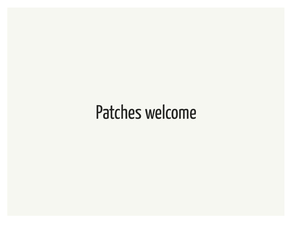 Patches welcome