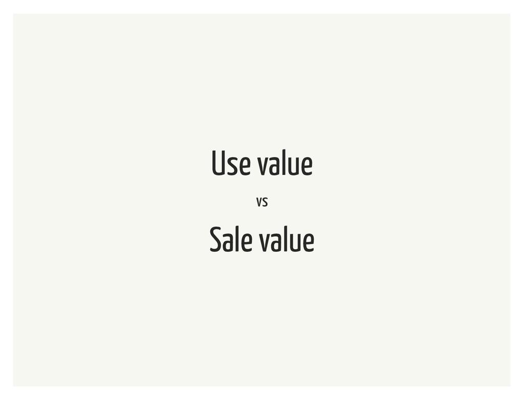 Use value vs Sale value