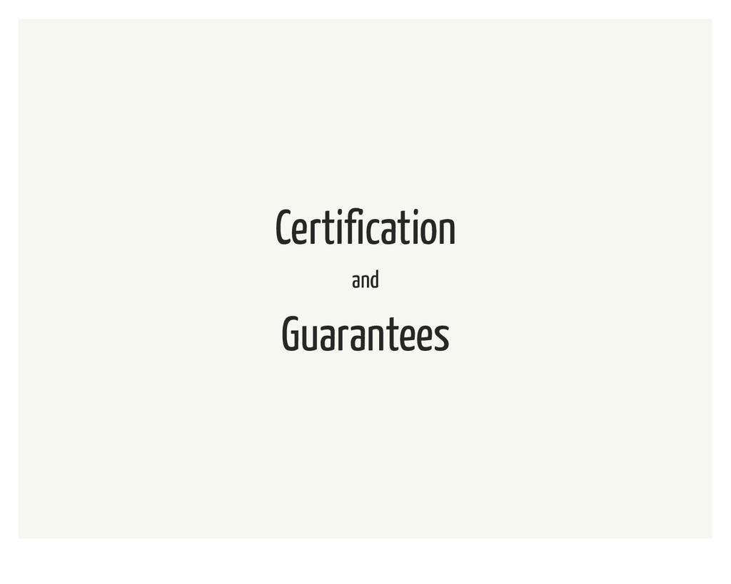 Certification and Guarantees