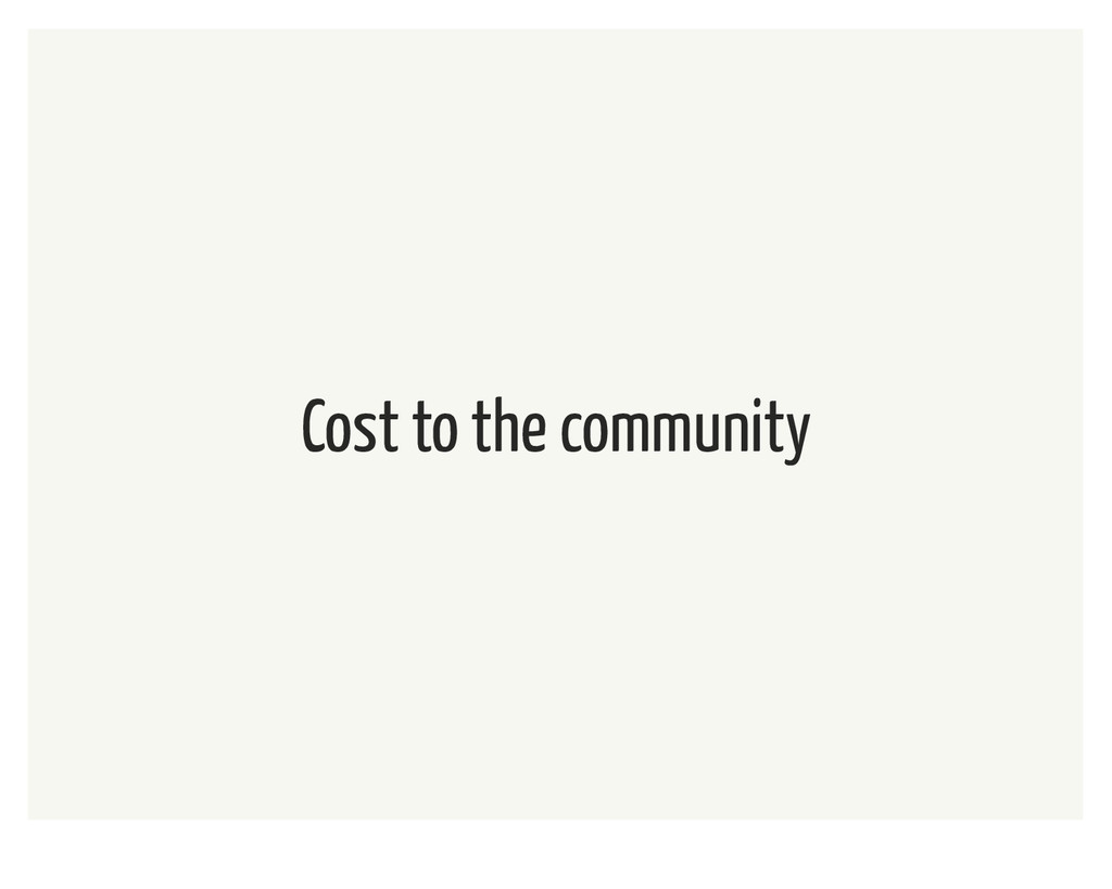 Cost to the community
