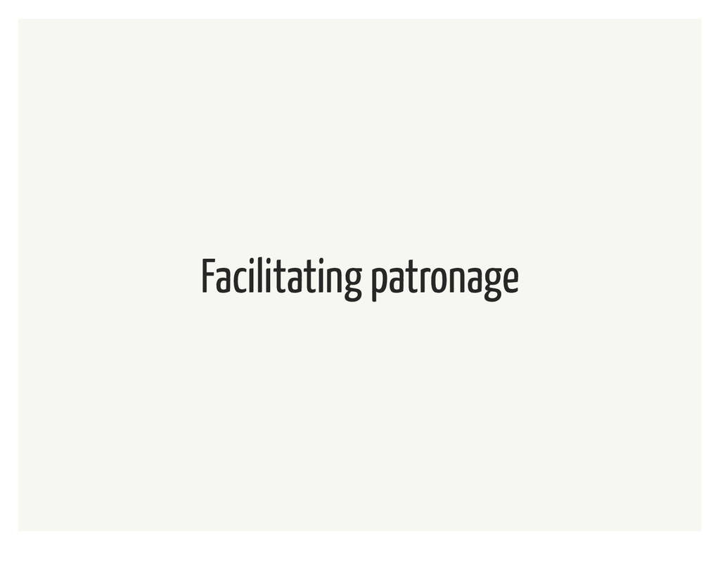 Facilitating patronage