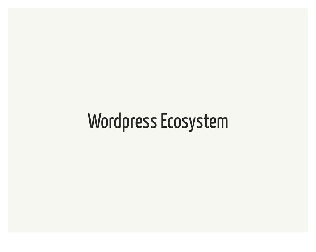 Wordpress Ecosystem