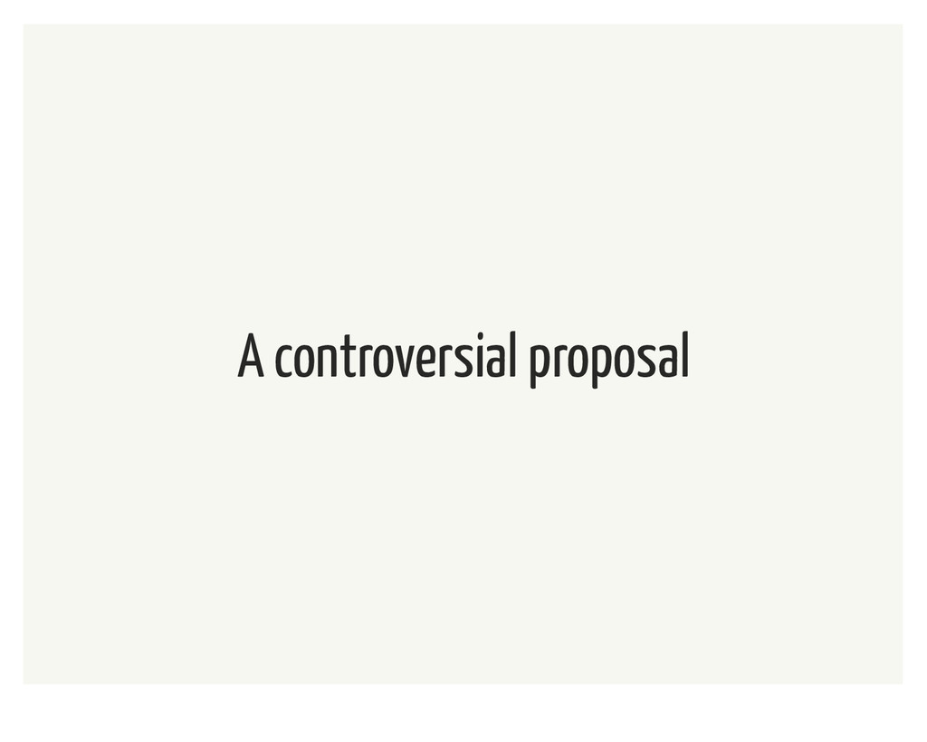 A controversial proposal