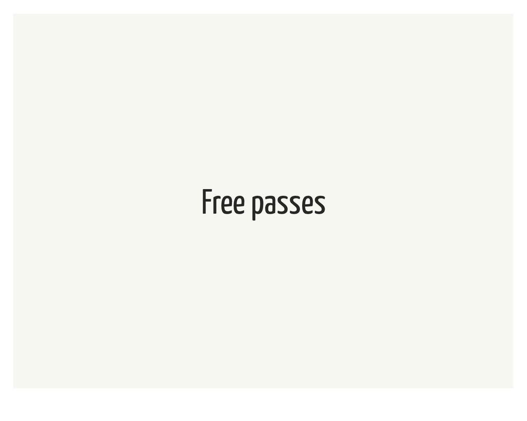 Free passes