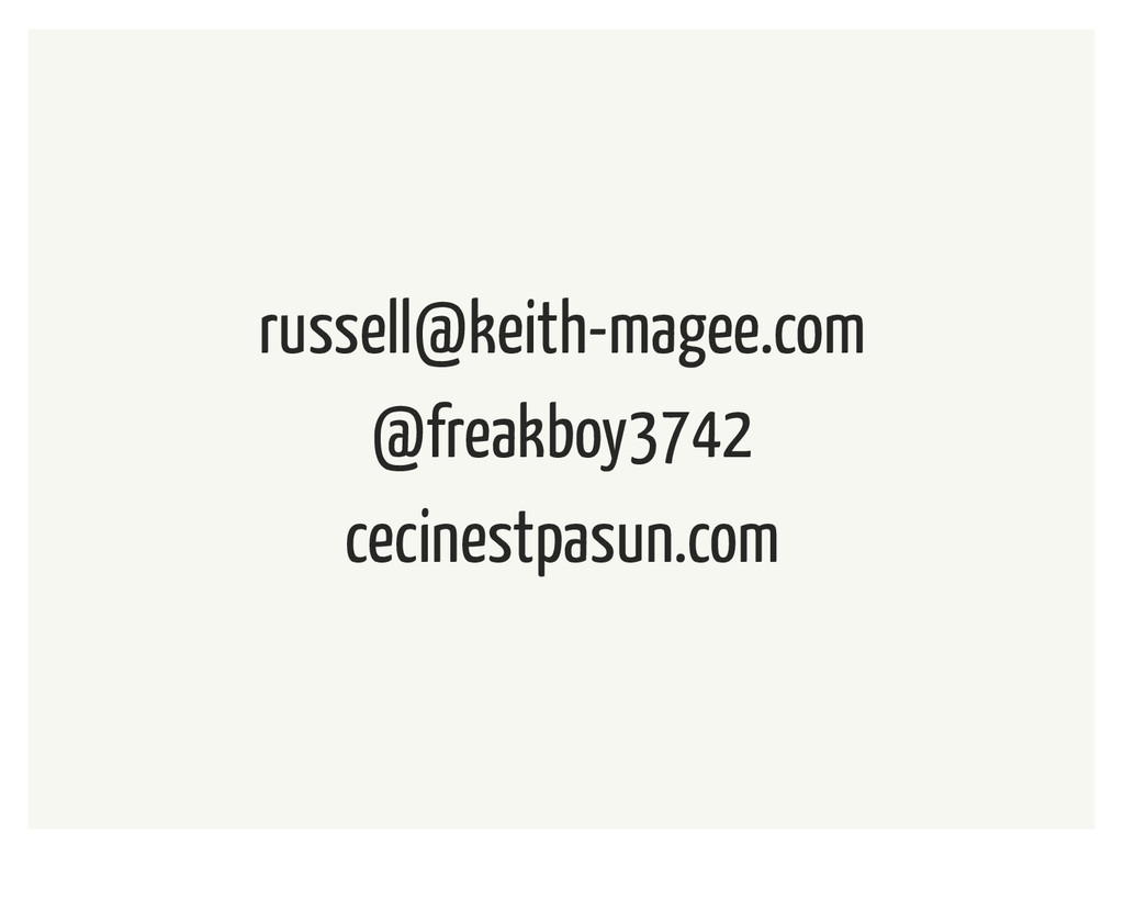 russell@keith-magee.com @freakboy3742 cecinestp...