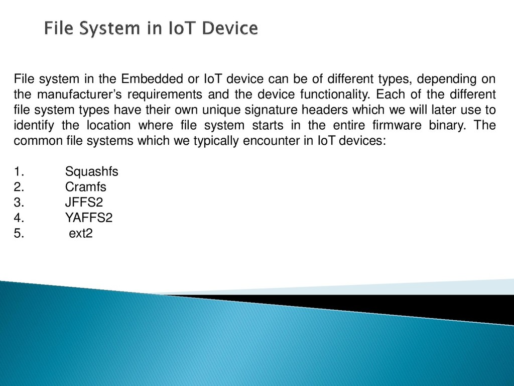 File system in the Embedded or IoT device can b...