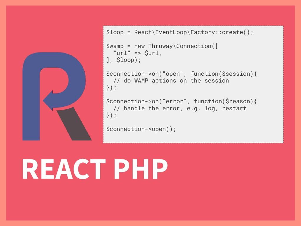 $loop = React\EventLoop\Factory::create(); $wam...
