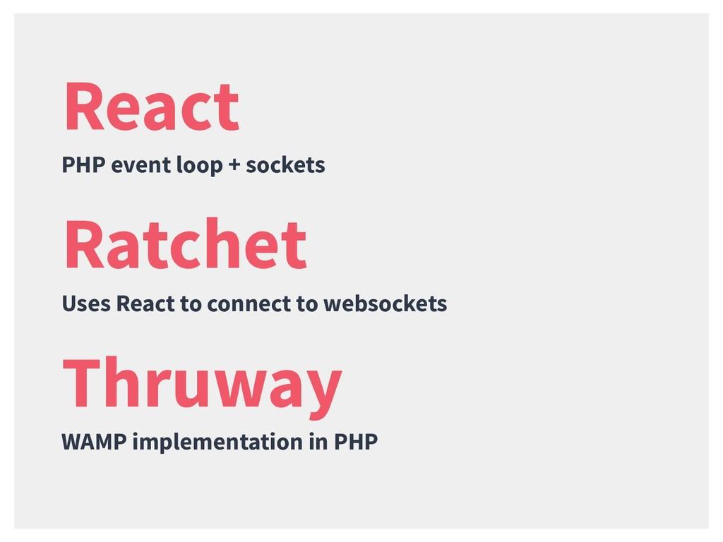 React PHP event loop + sockets Thruway WAMP imp...