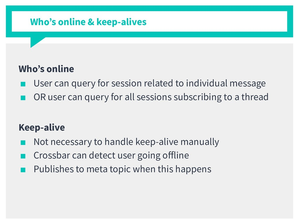 Who's online ■ User can query for session relat...