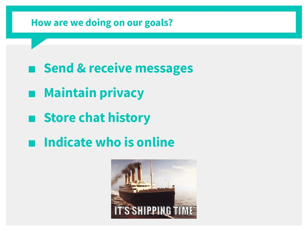 How are we doing on our goals? ■ Send & receive...