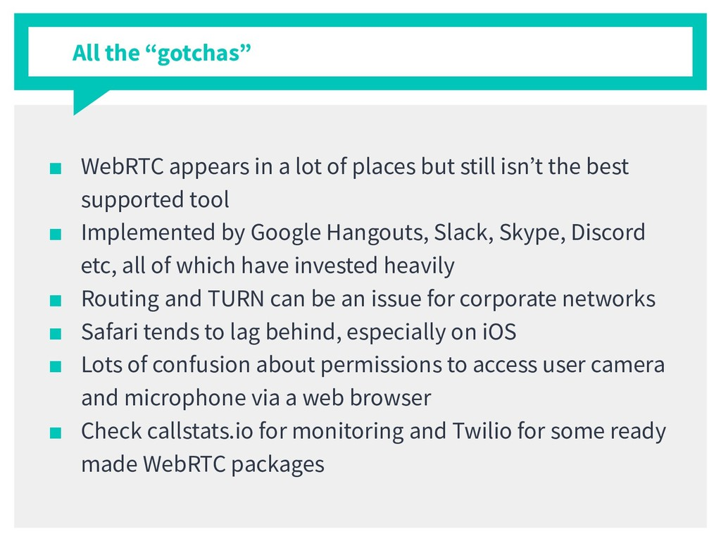 ■ WebRTC appears in a lot of places but still i...