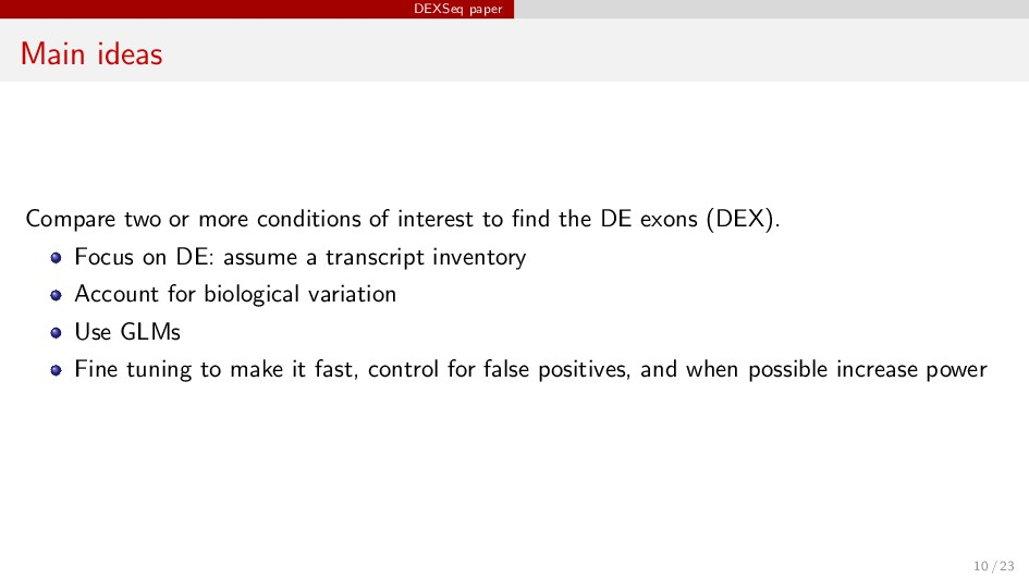 DEXSeq paper Main ideas Compare two or more con...